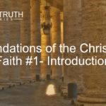 Foundations of The Christian Faith #1: Introduction