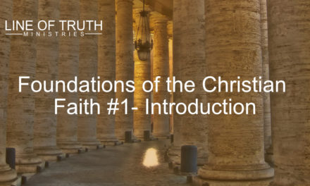 Foundations of The Christian Faith #1: Introduction