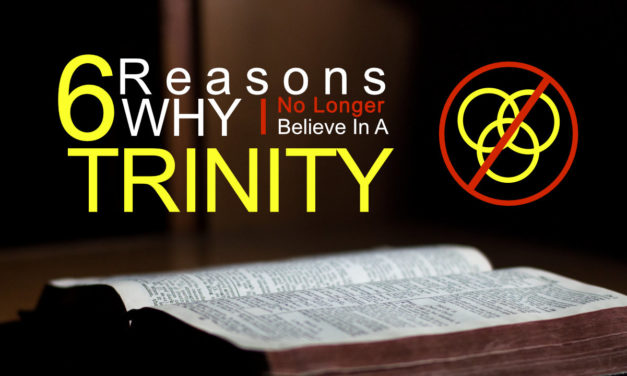6 Reasons Why I No Longer Believe In A Trinity