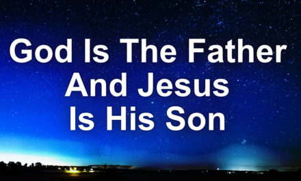 God Is The Father And Jesus Is His Son