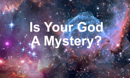 Is Your God A Mystery?
