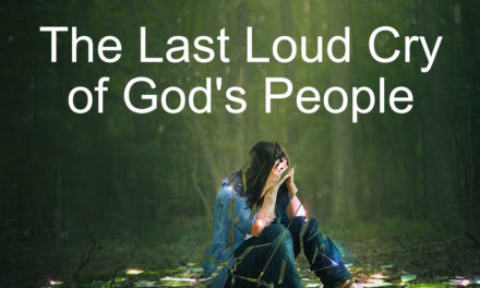 The Last Loud Cry of God's People