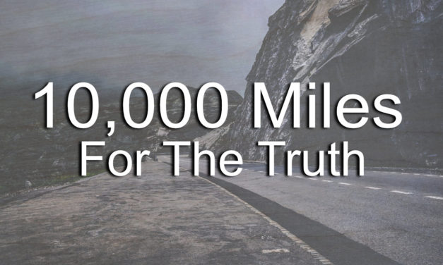 10,000 Miles For The Truth